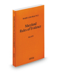 Maryland Rules of Evidence, 2013-2014 ed. (Vol. 7, Maryland Practice Series)