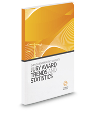 Employment Practice Liability: Jury Award Trends and Statistics, 2017 ed.