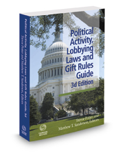 Political Activity, Lobbying Laws and Gift Rules Guide, 3d, 2017-2018 ed.