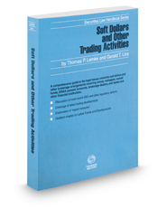 Soft Dollars and Other Trading Activities, 2016-2017 ed. (Securities Law Handbook Series)