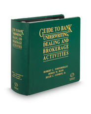Guide to Bank Underwriting, Dealing and Brokerage Activities, 22nd ed.