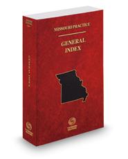 General Index, 2017-2018 ed. (Missouri Practice Series)