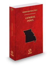 General Index, 2018-2019 ed. (Missouri Practice Series)