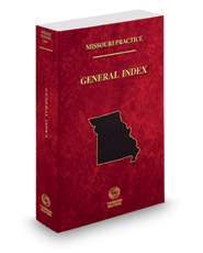 General Index, 2020-2021 ed. (Missouri Practice Series)