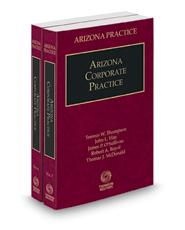 Arizona Corporate Practice, 2016-2017 ed. (Vols. 6 and 7, Arizona Practice Series)