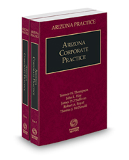 Arizona Corporate Practice, 2017-2018 ed. (Vols. 6 and 7, Arizona Practice Series)