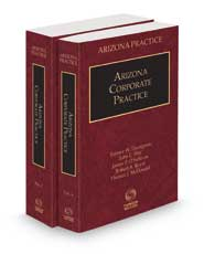 Arizona Corporate Practice, 2021-2022 ed. (Vols. 6 and 7, Arizona Practice Series)