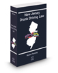 New Jersey Drunk Driving Law, 2018 ed.