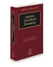 Arizona Civil Rules Handbook, 2021 ed. (Vol. 2B, Arizona Practice Series)