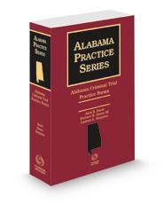 Alabama Criminal Trial Practice Forms, 2021 ed. (Alabama Practice Series)