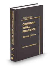 Alabama Criminal Trial Practice, 2d (Alabama Practice Series)
