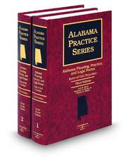 Alabama Pleading, Practice and Legal Forms—Rules of Civil Procedure, 3d (Alabama Practice Series)