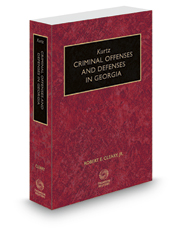 Kurtz Criminal Offenses and Defenses in Georgia, 2016 ed.