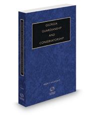 Georgia Guardianship and Conservatorship, 2019-2020 ed.
