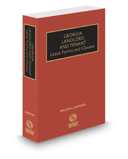 Georgia Landlord and Tenant, Lease Forms and Clauses, 2017-2018 ed.