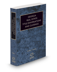 Georgia Real Estate Title Examinations and Closings with Forms, 2016 ed.