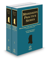 Mississippi Civil Trial Practice Forms, 2017 ed. (Mississippi Practice Series)