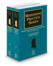 Mississippi Civil Trial Practice Forms, 2018 ed. (Mississippi Practice Series)