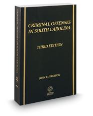 Criminal Offenses in South Carolina, 3d, 2016-2017 ed.