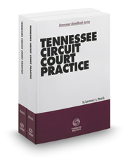 Tennessee Circuit Court Practice, 2017 ed.