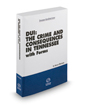 DUI: The Crime and Consequences in Tennessee with Forms, 2019-2020 ed. (Tennessee Handbook Series)