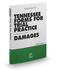 Tennessee Forms for Trial Practice - Damages, 2017 ed.