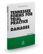 Tennessee Forms for Trial Practice - Damages, 2020 ed.