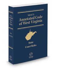 West's Annotated Code of West Virginia, State Court Rules, 2017 ed.