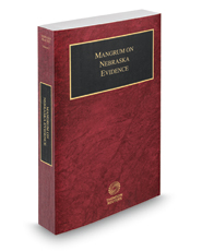 Mangrum on Nebraska Evidence, 2016 ed. (Vol. 3, Nebraska Practice Series)
