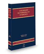 Colorado Handbook on Evidence, 2020-2021 ed. (Vol. 22, Colorado Practice Series)