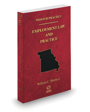Employment Law and Practice, 2020-2021 ed. (Vol. 37, Missouri Practice Series)