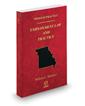 Employment Law and Practice, 2020-2021 ed. (Vol. 37, Missouri Practice Series)