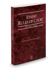 Idaho Rules of Court - State, 2018 ed. (Vol. I, Idaho Court Rules)