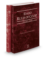 Idaho Rules of Court - State and Federal, 2018 ed. (Vols. I & II, Idaho Court Rules)