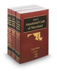 Maryland Court Rules Annotated, 2016 ed. (West's Annotated Code of Maryland)