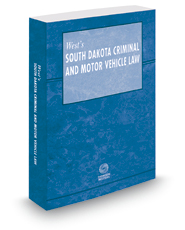 West's South Dakota Criminal and Motor Vehicle Law, 2018 ed.