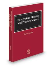 Immigration Pleading and Practice Manual, 2020 ed.