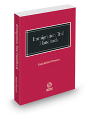 Immigration Trial Handbook, 2017 ed.