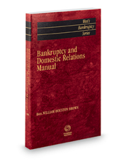 Bankruptcy and Domestic Relations Manual, 2018-2019 ed.