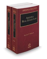 Arizona Real Estate Law, 2020-2021 ed. (Vol. 11 & 11A, Arizona Practice Series)