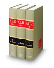American Law Reports, 6th (ALR® Series)