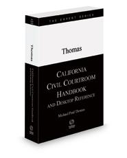 California Civil Courtroom Handbook and Desktop Reference, 2021 ed.