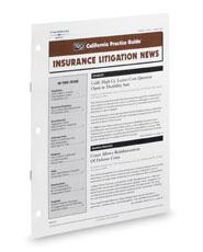 Insurance Litigation News (Rutter Group California Practice Guide Newsletter)