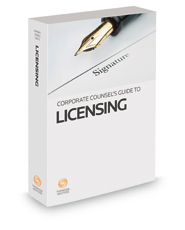 Corporate Counsel's Guide to Licensing, 2018 ed.