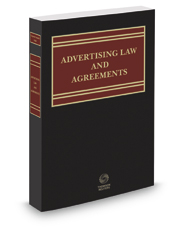 Corporate Counsel's Guide to Advertising Law and Agreements, 2017 ed.