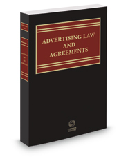 Corporate Counsel's Guide to Advertising Law and Agreements, 2018 ed.