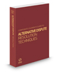 Corporate Counsel's Guide to Alternative Dispute Resolution Techniques, 2019 ed.