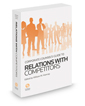Corporate Counsel's Guide to Relations with Competitors, 2016-2017 ed.