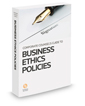 Corporate Counsel's Guide to Business Ethics Policies, 2017 ed.