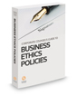 Corporate Counsel's Guide to Business Ethics Policies, 2021 ed.